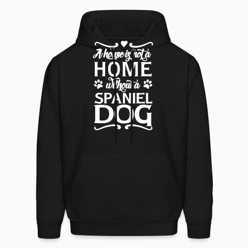 A house is not a home without a spiniel dog  - Dog Breeds Hooded sweatshirt
