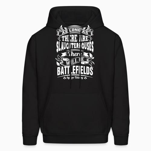 As long as there are slaughterhouses there will be battlefields (Leo Tolstoy) - Vegan Hooded sweatshirt
