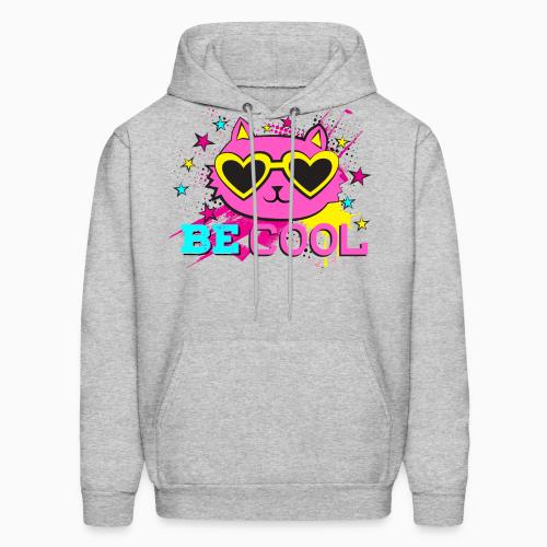 Be cool  - Cats Lovers Hooded sweatshirt
