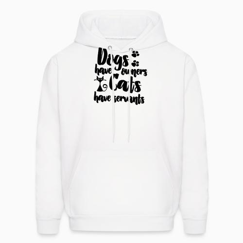 dogs have owners cats have servants - Dogs Lovers Hooded sweatshirt