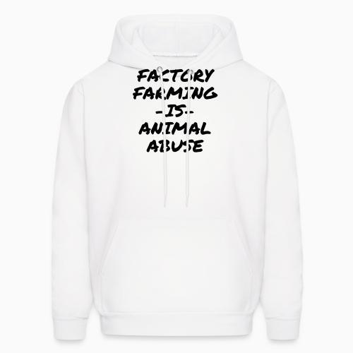 Factory farming IS animal abuse - Animal Rights Activism Hooded sweatshirt