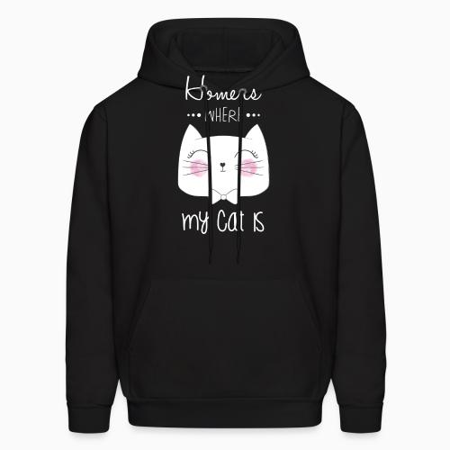 Home is where my cat is  - Cats Lovers Hooded sweatshirt