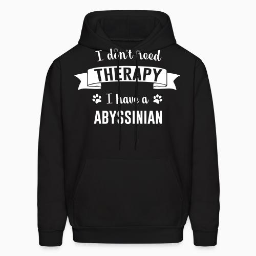 I don't need therapy I have a abyssinian - Cat Breeds Hooded sweatshirt
