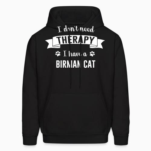 I don't need therapy I have a birman cat - Cat Breeds Hooded sweatshirt