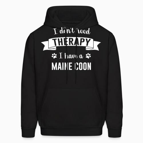 I don't need therapy I have a maine coon - Cat Breeds Hooded sweatshirt