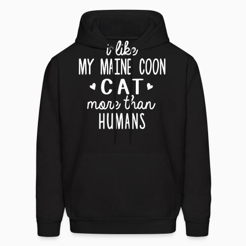 I like my maine coon cat more than humans - Cat Breeds Hooded sweatshirt