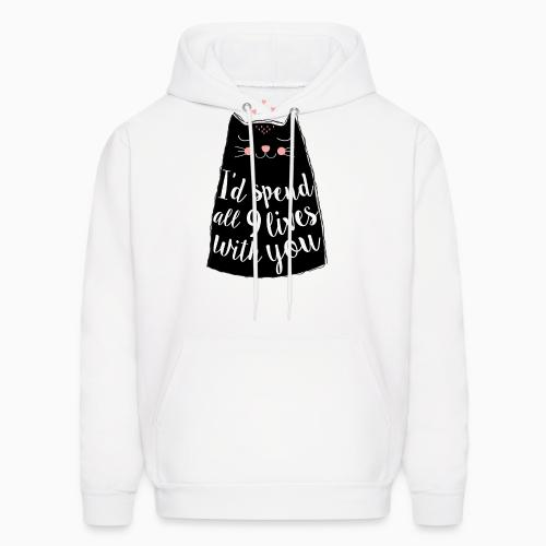 I'd spend all 9 lives with you  - Cats Lovers Hooded sweatshirt