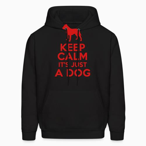 Keep calm it's just a dog - Dogs Lovers Hooded sweatshirt
