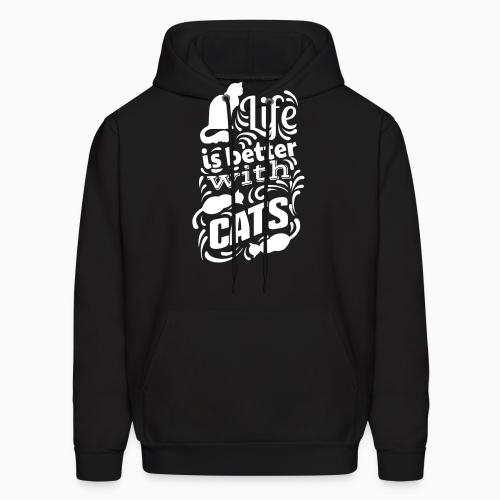 life is better with cats  - Cats Lovers Hooded sweatshirt
