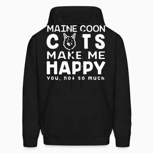 Maine coon cats make me happy. You, not so much. - Cat Breeds Hooded sweatshirt