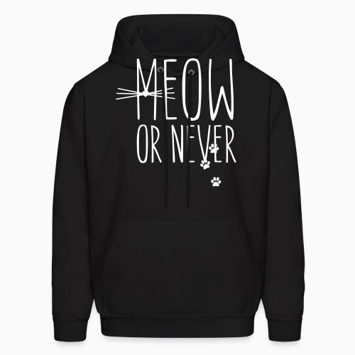 Meow or nerver  - Cats Lovers Hooded sweatshirt