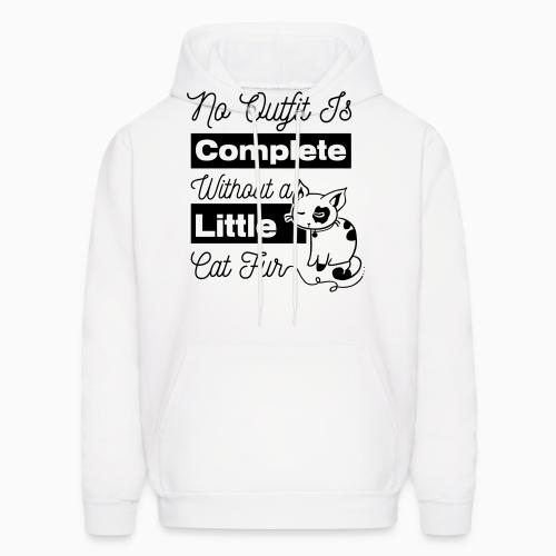 no outfit is complete with out littlw cat fur  - Cats Lovers Hooded sweatshirt