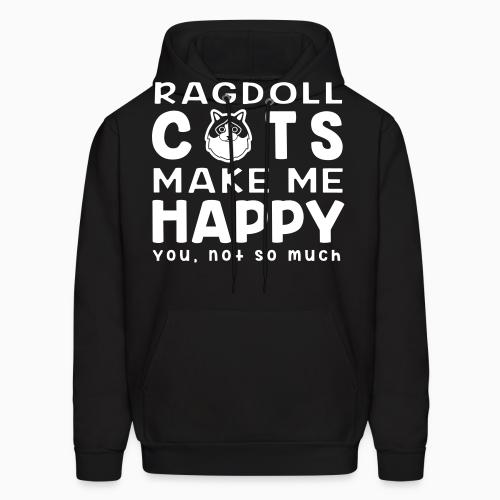 Ragdoll cats make me happy. You, not so much. - Cat Breeds Hooded sweatshirt