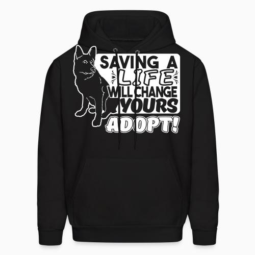 Saving a life will changes yours. Adopt! - Dogs Lovers Hooded sweatshirt