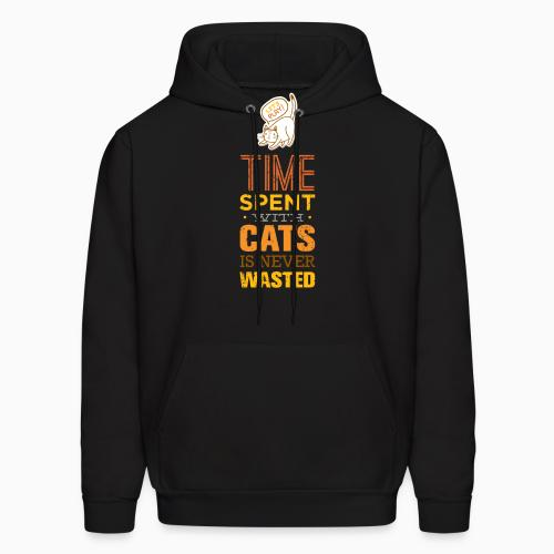 Time spent with cats is never wasted  - Cats Lovers Hooded sweatshirt
