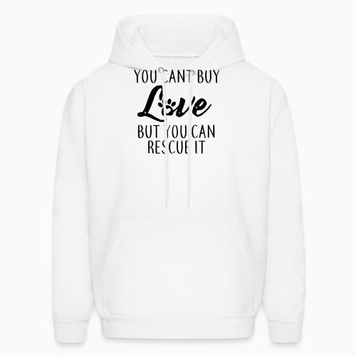 you cant buy love but you can rescue it  - Dogs Lovers Hooded sweatshirt