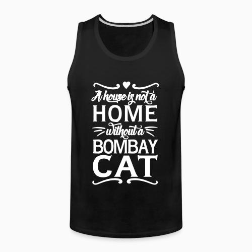 A house is not a home without a bombay cat - Cat Breeds Tank top