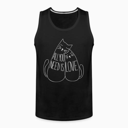 All you need is love  - Cats Lovers Tank top