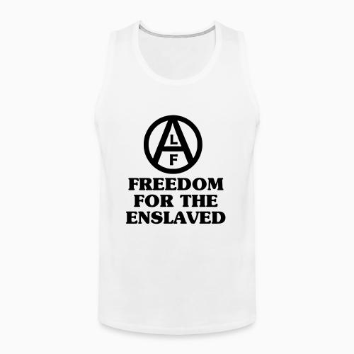 Freedom for the enslaved - Animal Rights Activism Tank top