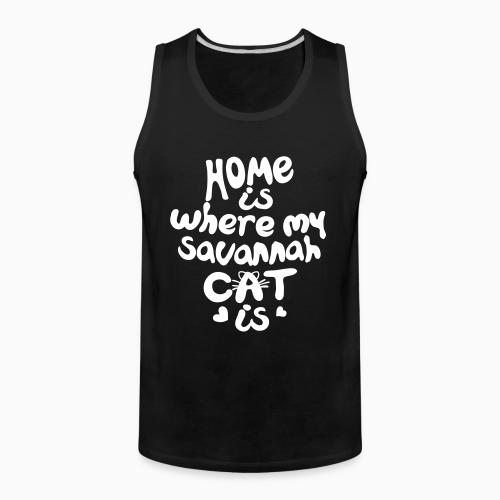 Home is where my savannah cat is - Cat Breeds Tank top