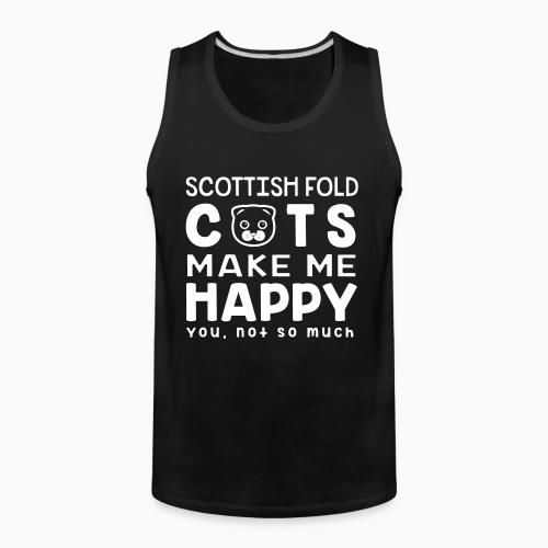 Scottish Fold cats make me happy. You, not so much. - Cat Breeds Tank top