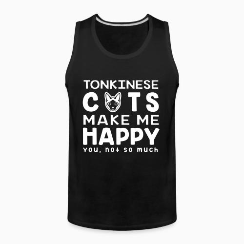 Tonkinese cats make me happy. You, not so much. - Cat Breeds Tank top