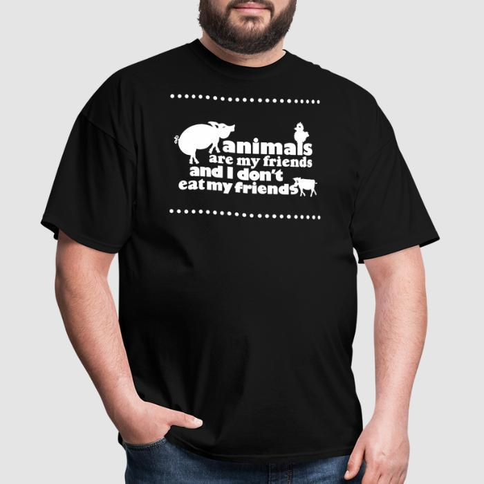 Animals are my friends and I don't eat my friends - Vegan T-shirt