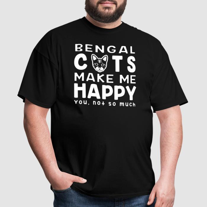 Bengla cats make me happy. You, not so much. - Cat Breeds T-shirt
