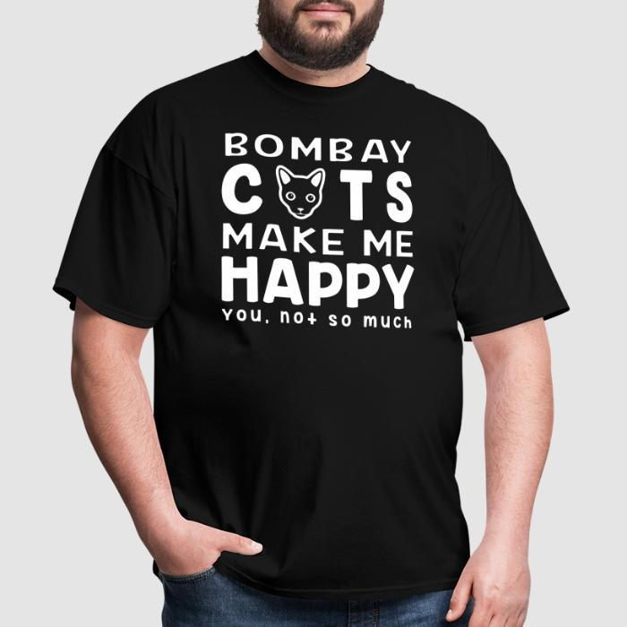 Bombay cats make me happy. You, not so much. - Cat Breeds T-shirt