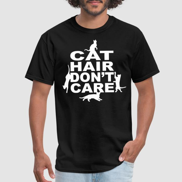 Cat hair don't care  - Cats Lovers T-shirt
