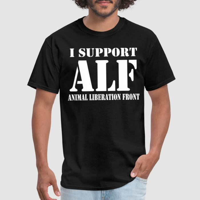 I support ALF - Animal Liberation Front - Animal Rights Activism T-shirt