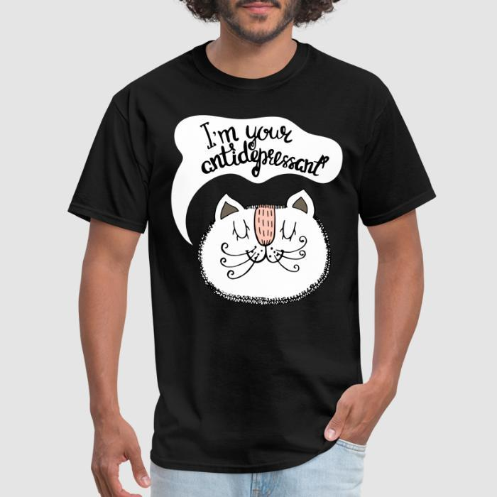 I'm your antidepressant - Cats Lovers T-shirt