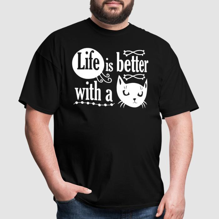 Life is better with a cat  - Cats Lovers T-shirt
