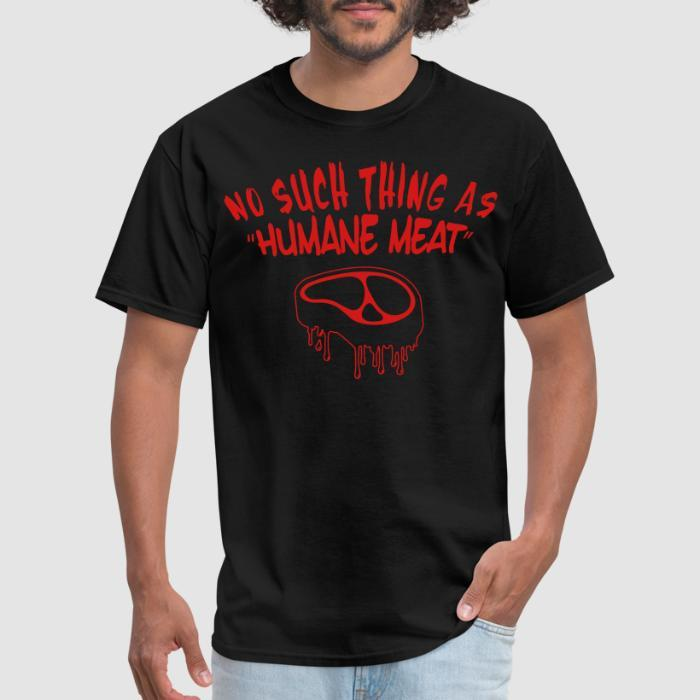 "No such thing as ""humane meat"" - Vegan T-shirt"