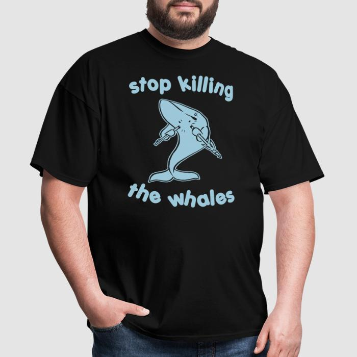 Stop killing the whales - Animal Rights Activism T-shirt