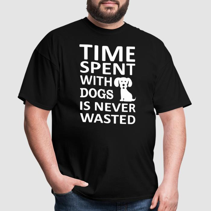 time spent with dogs is never wasted  - Dogs Lovers T-shirt