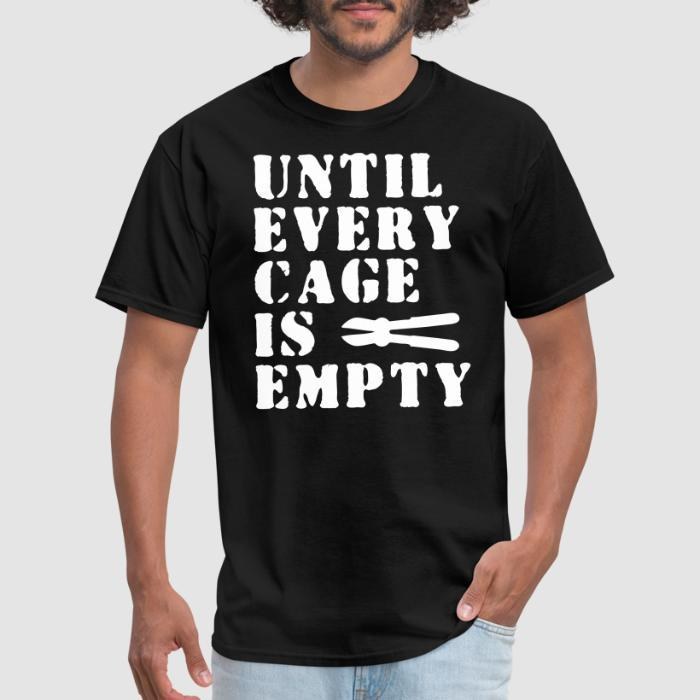 Until every cage empty - Animal Rights Activism T-shirt