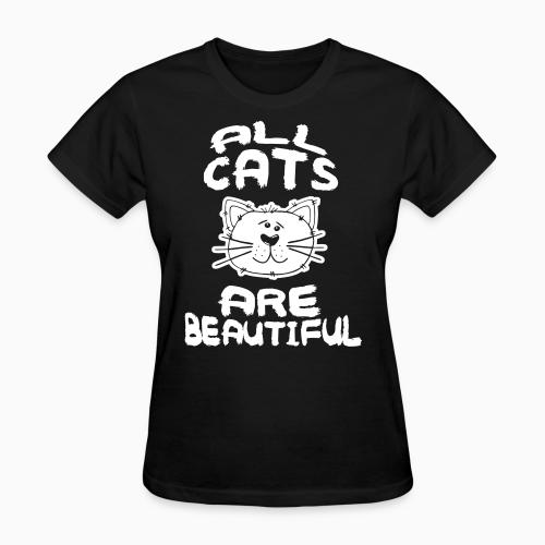All cats are beautiful - Cats Lovers Women T-shirt