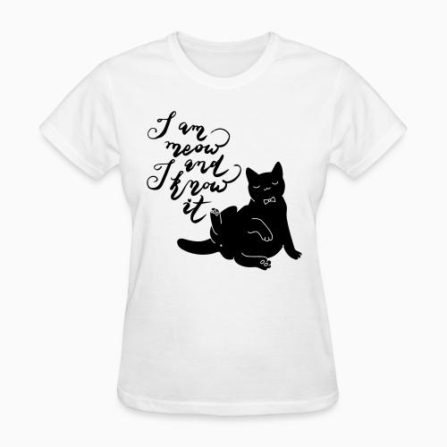 I am meow and I know it  - Cats Lovers Women T-shirt
