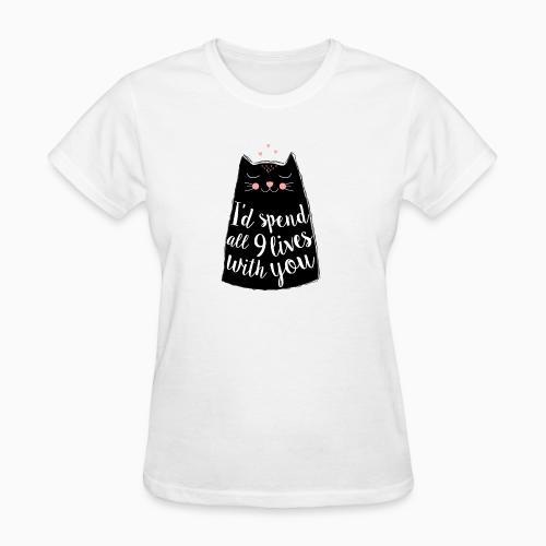 I'd spend all 9 lives with you  - Cats Lovers Women T-shirt