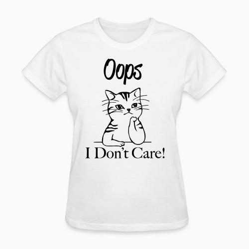 Oops I don't care ! - Cats Lovers Women T-shirt