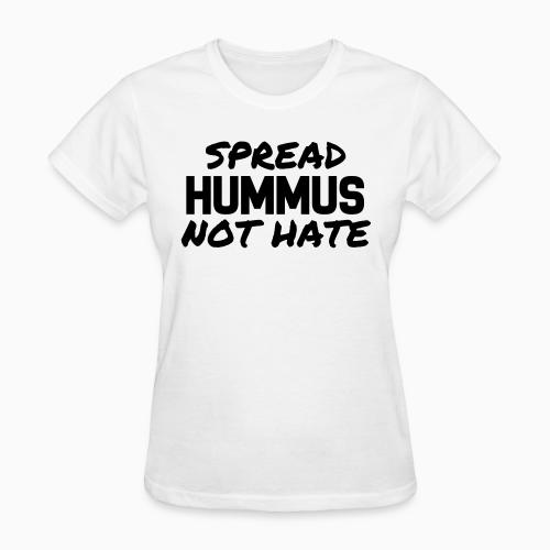 Spread hummus, not hate - Animal Rights Activism Women T-shirt