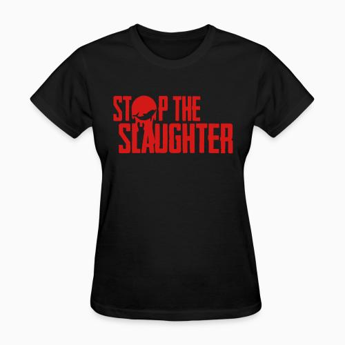 Stop the slaughter - Animal Rights Activism Women T-shirt