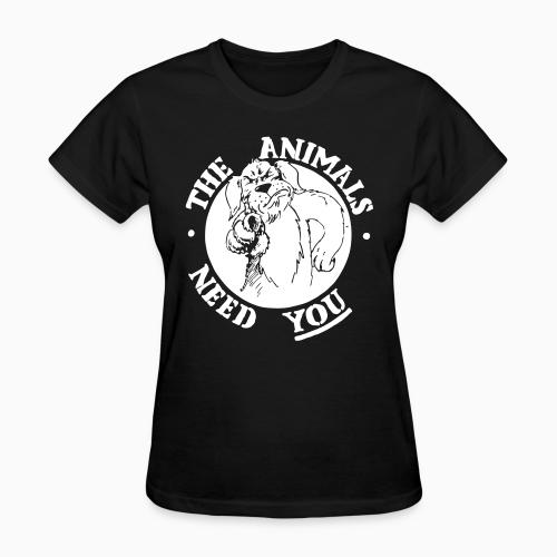 The animals need you - Animal Rights Activism Women T-shirt