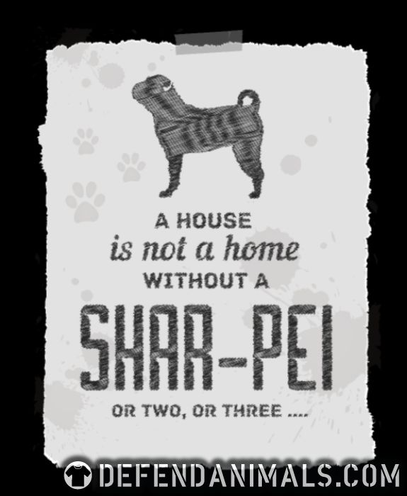 A hous is not a home without a Shar Pei or two, or three... - Dog Breeds Women Organic T-shirt