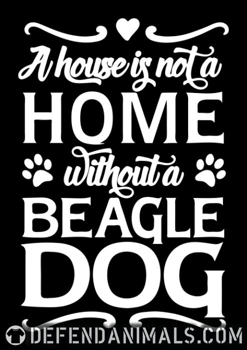A house is not a home without a beagle dog  - Dog Breeds Women Organic T-shirt