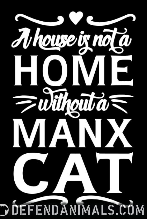 A house is not a home without a manx cat - Cat Breeds Women tank tops