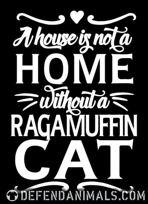 A house is not a home without a ragamuffin cat - Cat Breeds Women Organic T-shirt