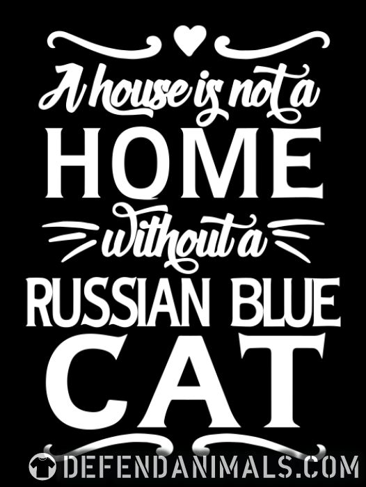 A house is not a home without a russian blue cat - Cat Breeds Women Organic T-shirt