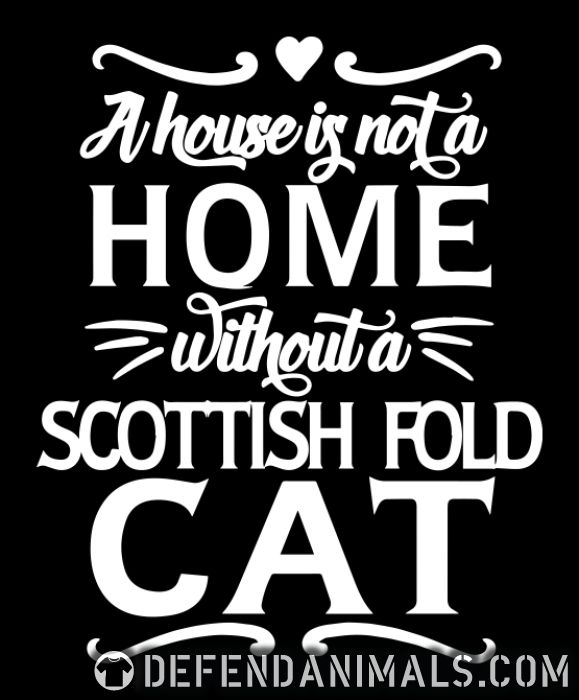 A house is not a home without a scottish fold cat - Cat Breeds Hooded sweatshirt